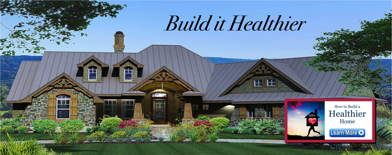 How to build a healthier home using Structural Insulated Panels